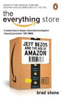Everything Store: Jeff Bezos and the Age of Amazon