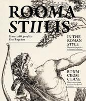 Rooma stiilis: maneristlik graafika Eesti kogudest -  In the Roman style : mannerist graphic art in Estonian collections = В римском стиле : манье&