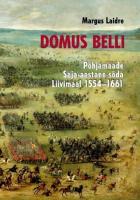 Domus Belli: Põhjamaade Saja-aastane sõda Liivimaal 1554-1661
