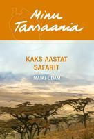 Minu Tansaania. Kaks aastat safarit