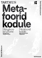 Metafoorid kodule: Metaphors for a home : young artists' interpretations