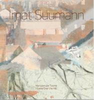 Imat Suumann: Ma tulen üle Toome -  I Come Over the Hill