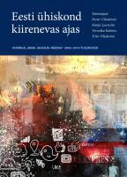 Eesti ühiskond kiirenevas ajas - Uuringu Mina. Maailm. Meedia 2002–2014 tulemused