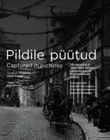 Pildile püütud.: Sündmusfotod 1856–1990. Tallinna Linnamuuseumi Fotomuuseumi kogust -  Captured in pictures. Event photographs 1856-1990 in the collection of the Tallinn (City Museum's) Museum of Photography