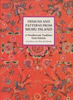 Designs and Patterns from Muhu Island. A Needlework Tradition from Estonia