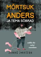 Mõrtsuk-Anders ja tema sõbrad (sekka ka mõni vaenlane)