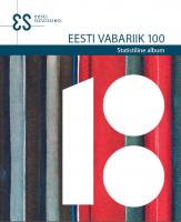 EESTI VABARIIK 100. STATISTILINE ALBUM. REPUBLIC OF ESTONIA 100. STATISTICAL ALBUM