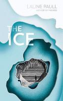 Ice: A Gripping Thriller for Our Times from the Bailey's Shortlisted Author of   the Bees ePub edition