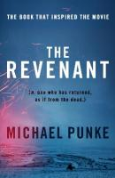 Revenant: The Bestselling Book That Inspired the Award-Winning Movie Film tie-in edition