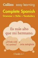 Easy Learning Spanish Complete Grammar, Verbs and Vocabulary (3 books in 1) 2nd Revised edition, Easy Learning Spanish Complete Grammar, Verbs and Vocabulary (3 Books in 1)