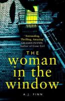 Woman in the Window: The Most Exciting Debut Thriller of the Year