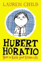 Hubert Horatio: How to Raise Your Grown-Ups edition