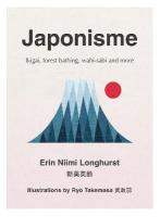 Japonisme: Ikigai, Forest Bathing, Wabi-Sabi and More
