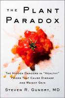 Plant Paradox: The Hidden Dangers in &quote;Healthy&quote; Foods That Cause Disease and Weight Gain
