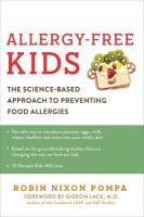 Allergy Free Kids: The Science-Based Approach to Preventing Food Allergies