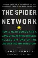 Spider Network: How a Math Genius and a Gang of Scheming Bankers Pulled Off One of the   Greatest Scams in History