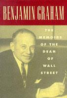 Benjamin Graham: The Memoirs of the Dean of Wall Street
