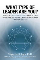 What Type of Leader Are You?: Using the Enneagram System to Identify and Grow Your Leadership Strenghts   and Achieve Maximum Succes illustrated edition