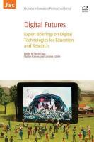 Digital Futures: Expert Briefings on Digital Technologies for Education and Research