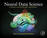 Neural Data Science: A Primer with MATLAB and Pythont