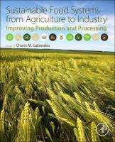 Sustainable Food Systems from Agriculture to Industry: Improving Production and Processing
