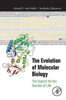 Evolution of Molecular Biology: The Search for the Secrets of Life