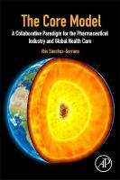 Core Model: A Collaborative Paradigm for the Pharmaceutical Industry and Global Health   Care