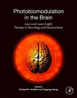Photobiomodulation in the Brain: Low-Level Laser (Light) Therapy in Neurology and Neuroscience