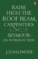 Raise High the Roof Beam, Carpenters; Seymour - an Introduction: Seymour - an Introduction
