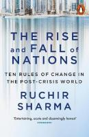 Rise and Fall of Nations: Ten Rules of Change in the Post-Crisis World