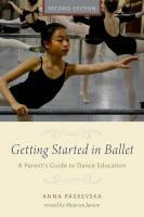Getting Started in Ballet: A Parent's Guide to Dance Education 2nd Revised edition