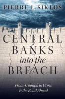 Central Banks into the Breach: From Triumph to Crisis and the Road Ahead