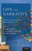 Life and Narrative: The Risks and Responsibilities of Storying Experience