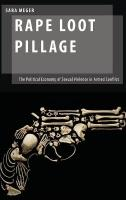 Rape Loot Pillage: The Political Economy of Sexual Violence in Armed Conflict