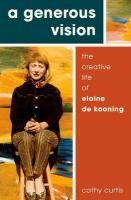 Generous Vision: The Creative Life of Elaine de Kooning