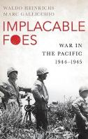 Implacable Foes: War in the Pacific, 1945