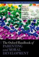 Oxford Handbook of Parenting and Moral Development