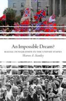 Impossible Dream?: Racial Integration in the United States