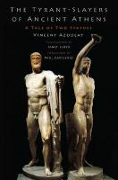 Tyrant-Slayers of Ancient Athens: A Tale of Two Statues