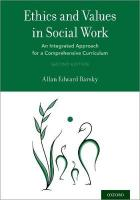 Ethics and Values in Social Work: An Integrated Approach for a Comprehensive Curriculum 2nd Revised edition
