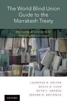 World Blind Union Guide to the Marrakesh Treaty: Facilitating Access to Books for Print-Disabled Individuals