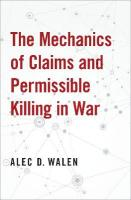 Mechanics of Claims and Permissible Killing in War