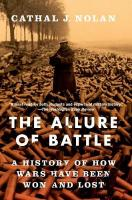 Allure of Battle: A History of How Wars Have Been Won and Lost