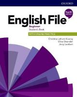 English File: Beginner: Student's Book with Online Practice: Gets you talking 4th Revised edition