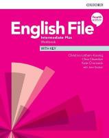 English File: Intermediate Plus: Workbook with Key 4th Revised edition