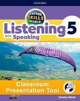 Oxford Skills World: Level 5: Listening with Speaking Classroom Presentation   Tool