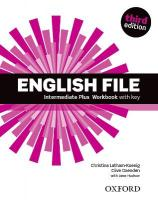 English File third edition: Intermediate Plus: Workbook with Key 3rd Revised edition