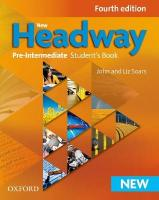 New Headway: Pre-Intermediate Fourth Edition: Student's Book 4th Revised edition, Pre-intermediate level, Student Book