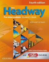 New Headway: Pre-Intermediate A2 - B1: Student's Book with iTutor and Oxford   Online Skills: The world's most trusted English course 4th Revised edition