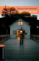 Oxford Bookworms Library: Level 2:: Ghosts International: Troll and Other   Stories